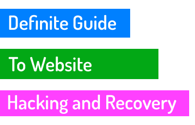 A Definitive Guide to Website Hacking and Recovery Procedures