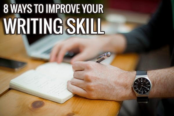 8 Ways to Improve Your Blogging and Writing Skills
